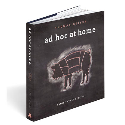 ad hoc, ad hoc at home, thomas keller, chef keller, dave cruz, new york times best seller, family-style, recipes, cookbook